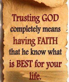 Trusting GOD completely means.