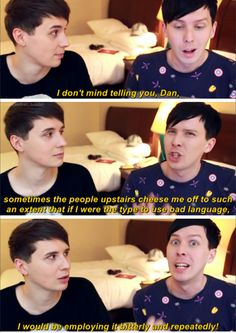 look at dan's face! It goes from Yes? To,  really? to,  Are you serious Phil...