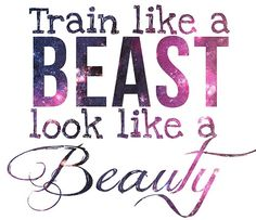 Train Like A Beast, Look Like A Beauty Pictures, Photos, and Images for Facebook, Tumblr, Pinterest, and Twitter