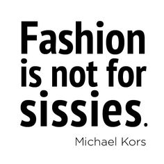 Fashion Quotes Fashion And Quotes On Pinterest