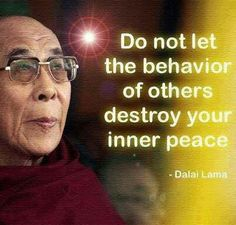 Do not let the behavior of others destroy your inner peace #Dalai Lama