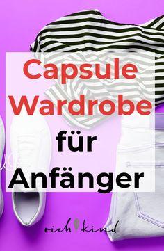 22.10.2020 - Mit der Capsule Wardrobe bist du immer stilsicher unterwegs. Hier findest du die besten Tipps zur minimalistischen Garderobe.