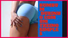 EXERCICIOS PARA GLUTEOS BUMBUM  DURINHO COM UM TREINO SIMPLES - EXERCICI...