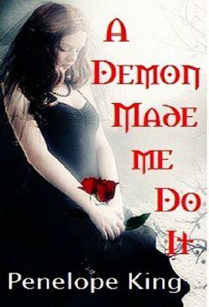 A Demon Made Me Do It (Demonblood Series #1) by Penelope King, http://www.amazon.com/dp/B00534J7G6/ref=cm_sw_r_pi_dp_OHKHqb10ZPGDP