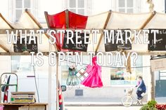 A list of street markets in Paris by day of the week