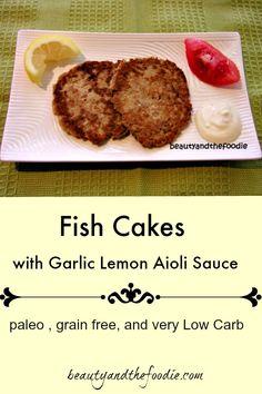 Fish Cakes with Garlic Lemon Aioli Sauce, paleo and low carb / beautyandthefoodie.com