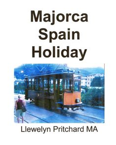 https://www.createspace.com/3740781 Majorca Spain Holiday A short-break, budget holiday which includes visits to Palma Cathedral, Arenal, Palma Nova and the Tramuntana Mountains in N.W. Majorca. Llewelyn Pritchard M.A. ISBN-13: 9781468034103 /...