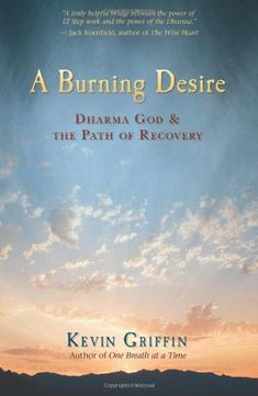 Bestseller Books Online A Burning Desire: Dharma God and the Path of Recovery Kevin Griffin $5.34