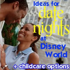 Date night ideas and childcare options at Disney World - yes, there really can be some time alone there for just the two of you!