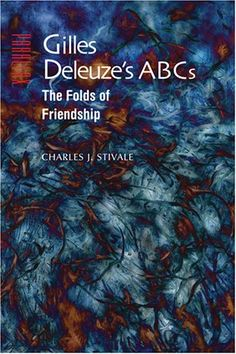 Gilles Deleuze's ABCs: The Folds of Friendship (Parallax: Re-visions of Culture and Society)