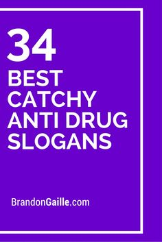 34 Best Catchy Anti Drug Slogans