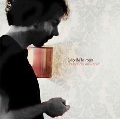 JULIO DE LA ROSA. La herida universal.