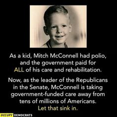 MCCONNELL = GREEDY, DISGUSTING MEMBER OF THE SENATE!!!  TERM LIMITS NOW!!!