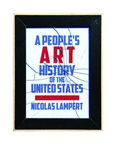 A People's Art History of the United States: 250 Years of... https://www.amazon.com/dp/162097133X/ref=cm_sw_r_pi_dp_x_Qd-zzb19RYP39
