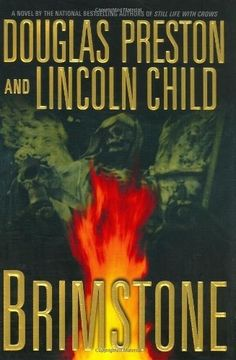 Douglas Preston and Lincoln Child  Brimstone  Pendergast and D'Agosta are together again.  This time someone is killing without leaving any evidence behind except an awful sulfur smell...and a hoofprint.