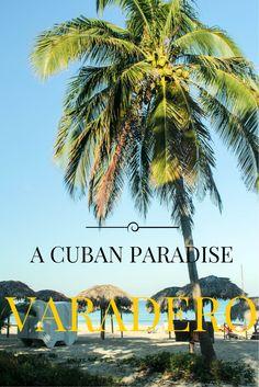 Varadero - A Cuban Paradise