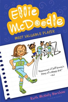 Ellie McDoodle: Most Valuable Player by Ruth McNally Barshaw. For a slightly younger crowd than the Popularity Papers. Poor Ellie. When her friend, Mo, suggests they try out for soccer together, Ellie doesn't know her own father has just been named the coach! To make matters worse, Ellie can't seem to get her head (or her feet) around the game. She'd much rather be solving word problems and doing other brain-bending quizzes in the Journey of the Mind club.
