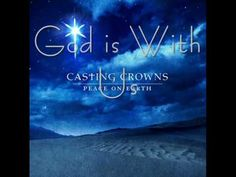 Casting Crowns God is With Us  One of my new favorites.