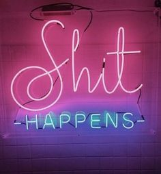 Shit happens neon sign - Words to live by The Words, Neon Words, Light Up Words, Lettering, Typography Design, Neon Quotes, Edgy Quotes, Neon Aesthetic, Statements