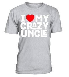 I Love My Crazy Uncle - Funny Nephew Humor Gift T-Shirt  nephew#tshirt#tee#gift#holiday#art#design#designer#tshirtformen#tshirtforwomen#besttshirt#funnytshirt#age#name#october#november#december#happy#grandparent#blackFriday#family#thanksgiving#birthday#image#photo#ideas#sweetshirt#bestfriend#nurse#winter#america#american#lovely#unisex#sexy#veteran#cooldesign#mug#mugs#awesome#holiday#season#cuteshirt