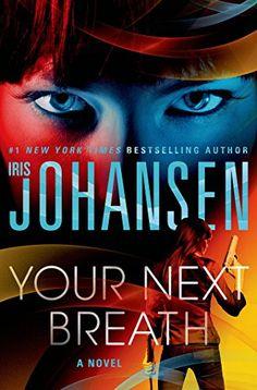 Your Next Breath - Kindle edition by Iris Johansen. Literature & Fiction Kindle eBooks @ AmazonSmile.