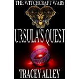 Ursula's Quest: Book Two of the Witchcraft Wars (Kindle Edition)By Tracey Alley