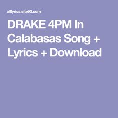 DRAKE 4PM In Calabasas Song + Lyrics + Download