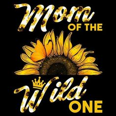 Mom of the Wild One 🌻🌻 Sunflower Quotes, Sunflower Pictures, Sunflower Art, Sunflower Tattoos, Sunflower Wallpaper, Tumbler Designs, Hippie Art, Wild Ones, Wallpaper Quotes