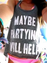 Maybe partying will help :)