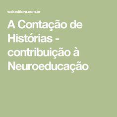 A Contação de Histórias - contribuição à Neuroeducação