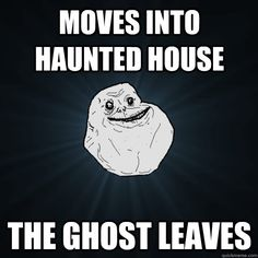 Forever Alone home edition
