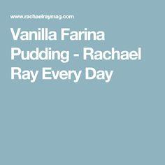 Vanilla Farina Pudding - Rachael Ray Every Day