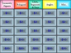 Use Geometry Jeopardy to review geometry concepts such as geometric figures, polygons, angles, rays, lines, and segments. Originally designed to ac...