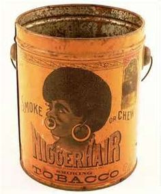 "Tin, for, ""Nigger Hair"" Chewing Tobacco"