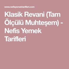 Klasik Revani (Tam Ölçülü Muhteşem) - Nefis Yemek Tarifleri