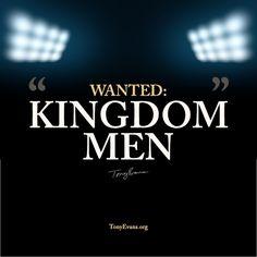 Wanted: Kingdom Men. - Tony Evans #KingdomMan TonyEvans.org