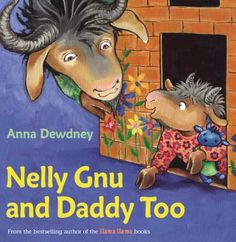 Nelly Gnu and Daddy too, by Anna Dewdney.  (Viking, an imprint of Penguin Group (USA), 2014).