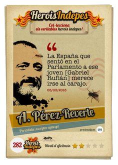 """#HeroisIndepes 282. Arturo Pérez-Reverte: """"La España que sentó en el Parlamento a ese joven [Gabriel Rufián] merece irse al carajo."""""""