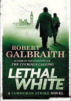 Robert Galbraith (aka J. Rowling) strikes again with terrific thriller, 'Lethal White' Crime Books, Crime Fiction, Good Books, Books To Read, Books 2018, Book Categories, Mystery Series, Book Lists, Bestselling Author