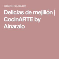 Delicias de mejillón   CocinARTE by Ainaralo