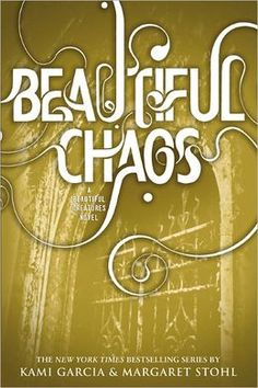Beautiful Chaos (Beautiful Creatures Series #3) by Kami Garcia & Margaret Stohl (Finished February 2013)