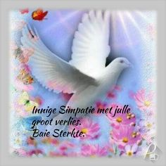 Innige simpatie Sympathy Card Messages, Words Of Sympathy, Sympathy Quotes, Goeie More, Afrikaans Quotes, Morning Blessings, Grief, First Love, Wees