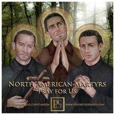 North American Martyrs, St. Isaac Jogues, St.John de Brebeuf, St. Jean de Lalande, St.Rene Goupil. Pray For Us