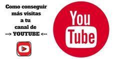 Como conseguir más visitas a tu canal de youtube