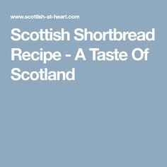 Scottish Shortbread Recipe - A Taste Of Scotland