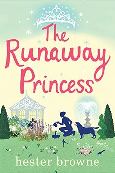 The Runaway Princess: A Feel-Good Comedy for All True Romantics! by [Browne, Hester]
