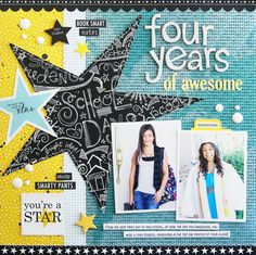Bella Blvd Star Student collection and Clear Cuts specialty papers. Four Years of Awesome layout by creative team member Laura Vegas.