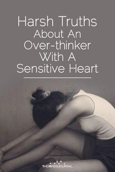 Harsh Truths About An Over-thinker With A Sensitive Heart – Self Development Sensitive Quotes, Over Sensitive, Understanding Anxiety, Explaining Anxiety, Infj Personality, E Mc2, Emotional Intelligence, Self Help, Self Improvement Tips