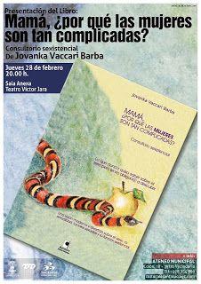 Mañana, jueves 28 de febrero, a las 20,00 horas, en la Sala Anexa del Teatro Victor Jara de Vecindario, la escritora y periodista Jovanka Vaccari Barba presenta su libro 'Mamá, ¿por qué las mujeres son tan complicadas?' (Consultorio sexistencial).