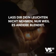 Don& let your light shine just because it dazzles others. - VISUAL STATEMENTS® Don& let your light shine just because it dazzles others. Words Quotes, Life Quotes, Sayings, Motivational Quotes, Inspirational Quotes, German Quotes, Visual Statements, More Than Words, True Words